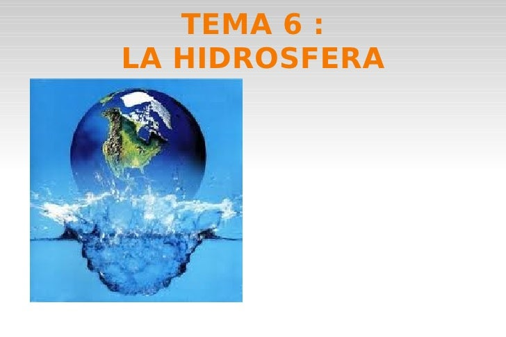TEMA 6 : LA HIDROSFERA