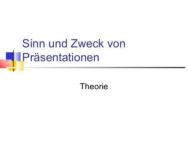 Sinn und Zweck von Präsentationen Theorie