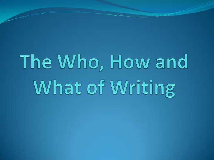 Power point the who, how of writing sec 2