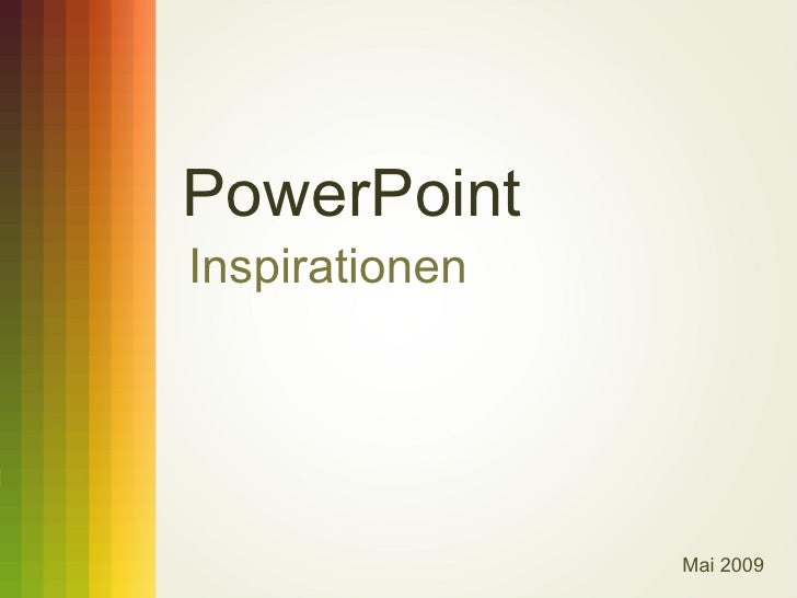 PowerPoint Inspirationen Mai 2009