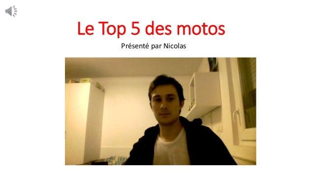 Le Top 5 des motos Présenté par Nicolas