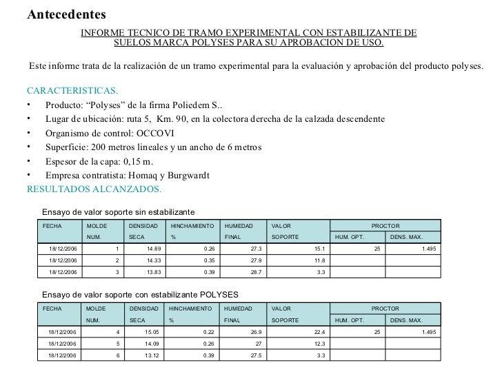 Antecedentes INFORME TECNICO DE TRAMO EXPERIMENTAL CON ESTABILIZANTE DE SUELOS MARCA POLYSES PARA SU APROBACION DE USO. <u...