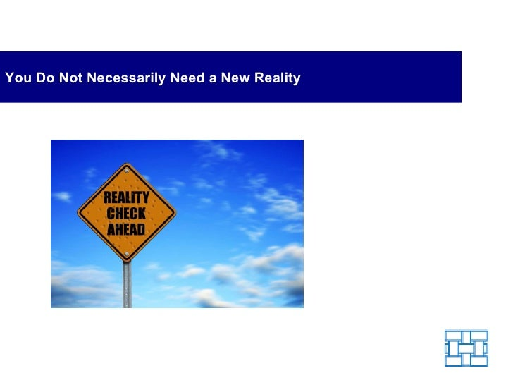 You Do Not Necessarily Need a New Reality
