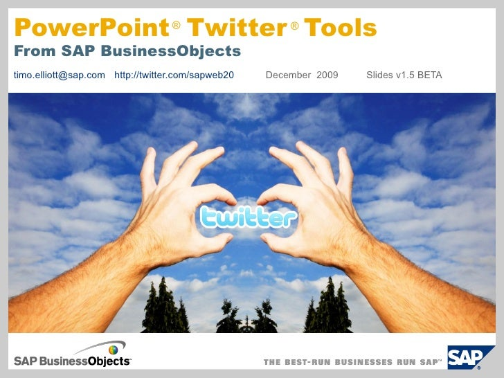[email_address] http://twitter.com/sapweb20   December  2009 Slides v1.5 BETA PowerPoint  Twitter  Tools From SAP Business...