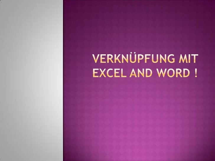 Verknüpfung mit Excel and Word !<br />