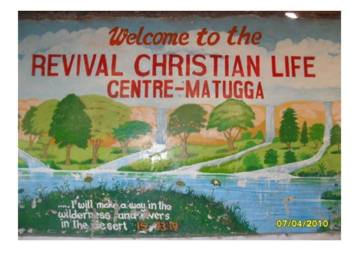 HCE day Aims for the day.• Students will gain an understanding about the Revival centre in Matugga andhow it is connected ...