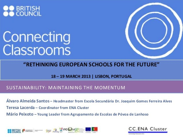 """""""RETHINKING EUROPEAN SCHOOLS FOR THE FUTURE""""                        18 – 19 MARCH 2013 
