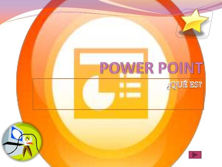 POWER POINT<br />¿QUÉ ES?<br />