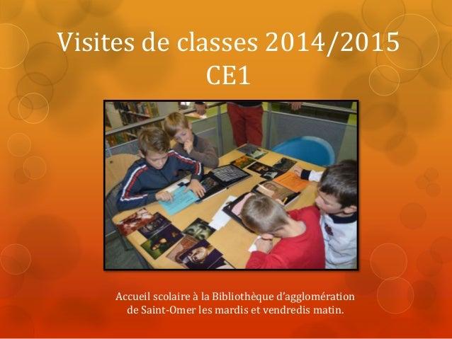 Visites de classes 2014/2015  CE1  Accueil scolaire à la Bibliothèque d'agglomération  de Saint-Omer les mardis et vendred...