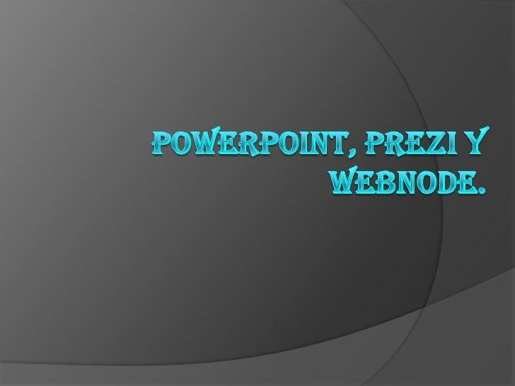 Power point, webnode y prezi