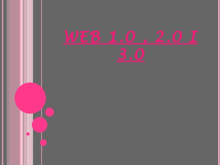 WEB 1.0 , 2.0 I 3.0
