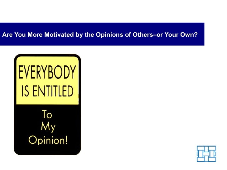 Are You More Motivated by the Opinions of Others - or Your Own?