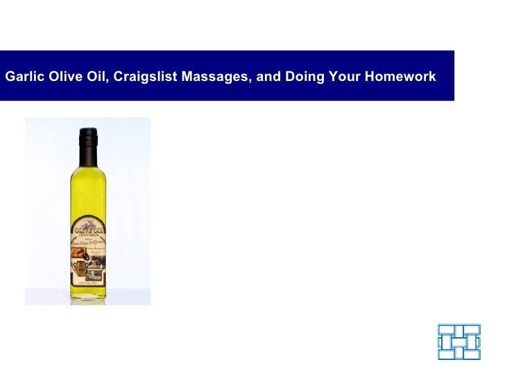 Garlic Olive Oil, Craigslist Massages-and Doing Your Homework