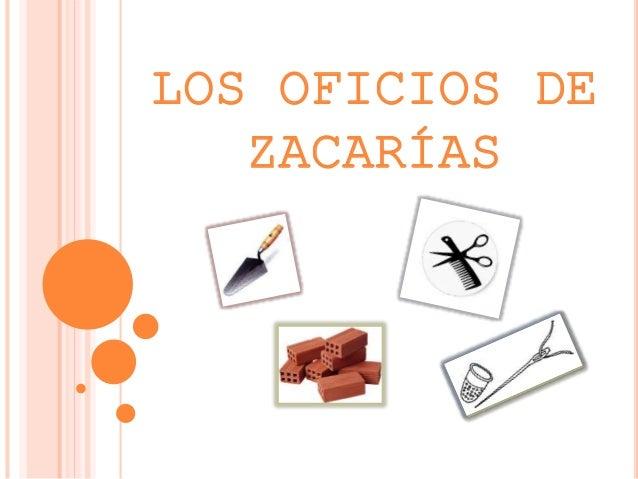 LOS OFICIOS DE ZACARÍAS