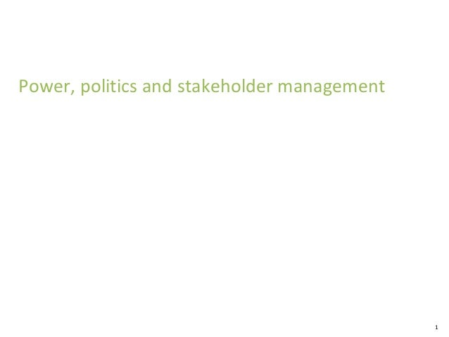 Power, politics and stakeholder management  1