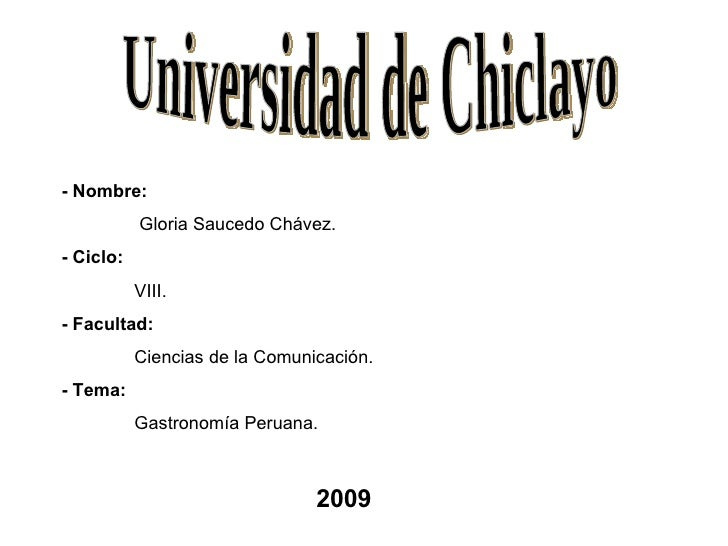 Universidad de Chiclayo - Nombre:  Gloria Saucedo Chávez. - Ciclo:  VIII. - Facultad:  Ciencias de la Comunicación. - Tema...