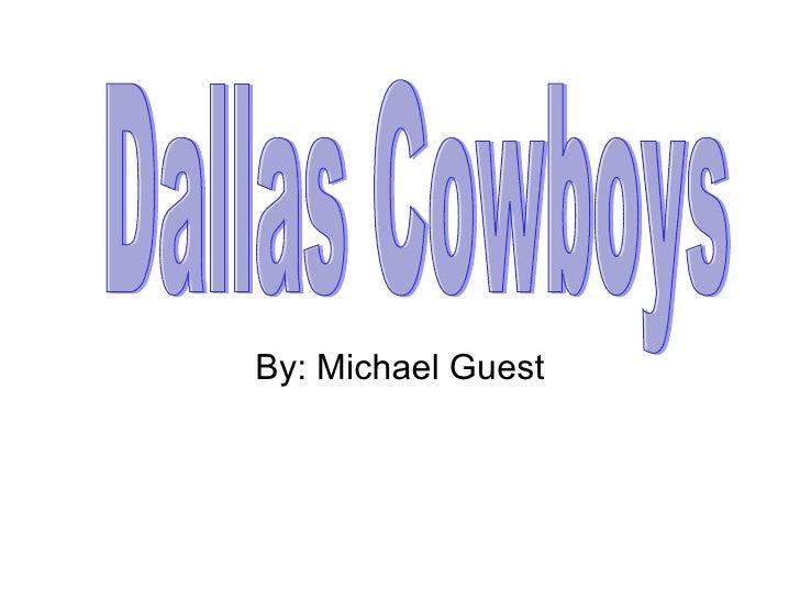 By: Michael Guest Dallas Cowboys