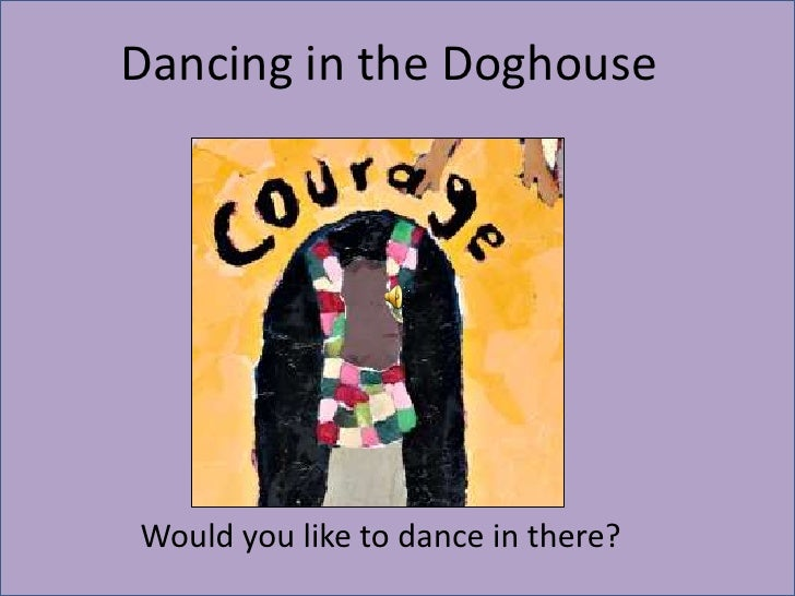 f1<br />Dancing in the Doghouse<br />Would you like to dance in there?<br />