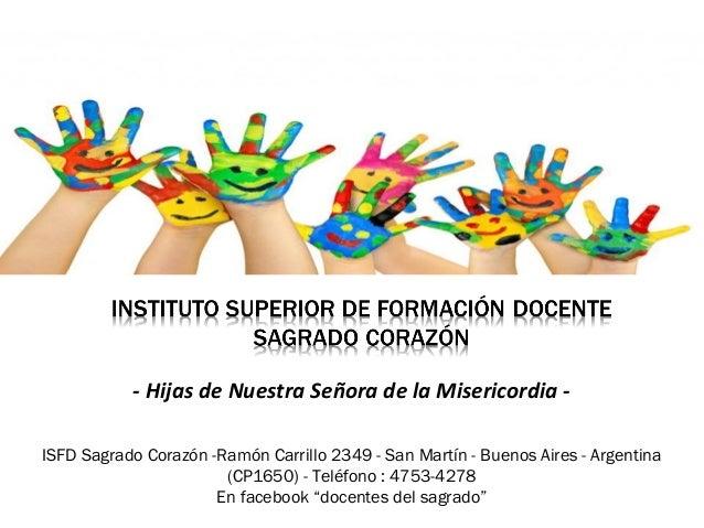 - Hijas de Nuestra Señora de la Misericordia ISFD Sagrado Corazón -Ramón Carrillo 2349 - San Martín - Buenos Aires - Argen...