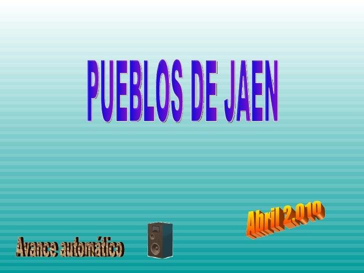 PUEBLOS DE JAEN Avance automático Abril 2.010