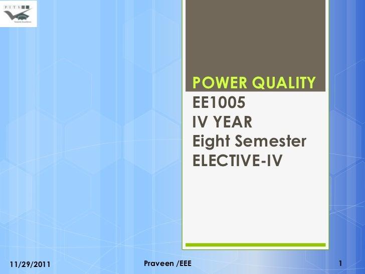 POWER QUALITY                            EE1005                            IV YEAR                            Eight Semest...