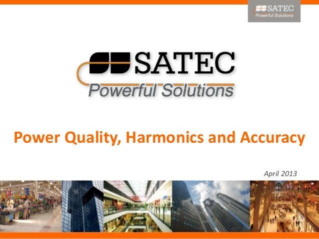 April 2013Power Quality, Harmonics and Accuracy