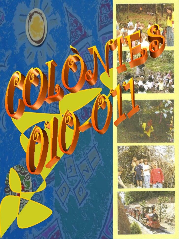 COLÒNIES 010-011