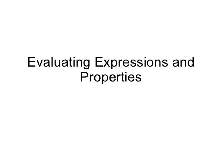Evaluating Expressions and Properties