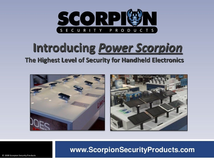 Introducing Power Scorpion                      The Highest Level of Security for Handheld Electronics                    ...