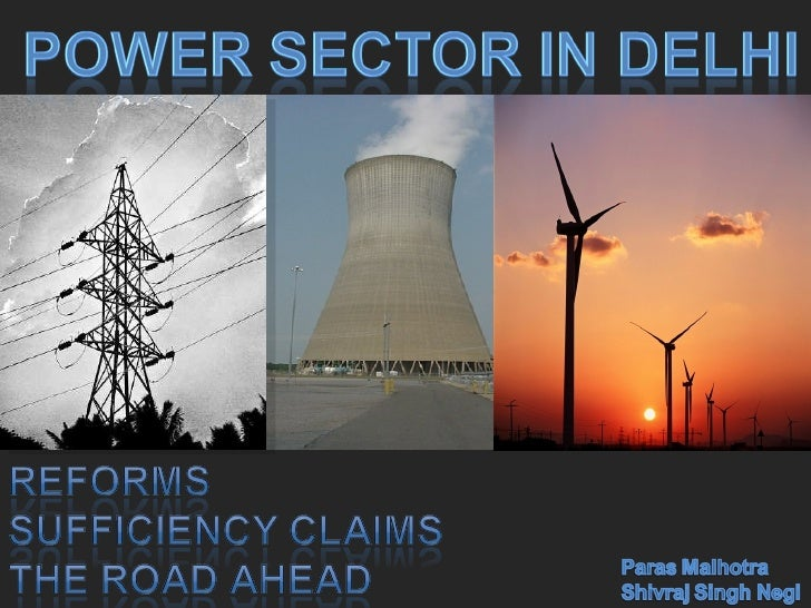 Power Sectors Reforms in Delhi: Implications, Promises, and the road ahead