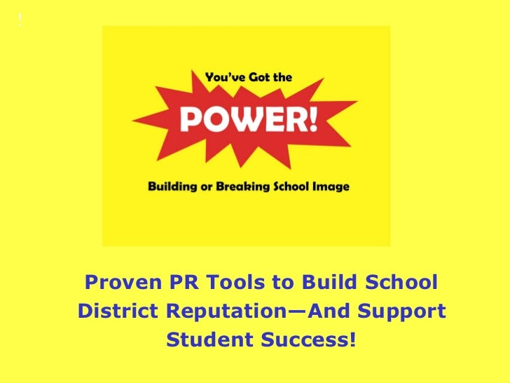 !  Proven PR Tools to Build School District Reputation—And Support Student Success!