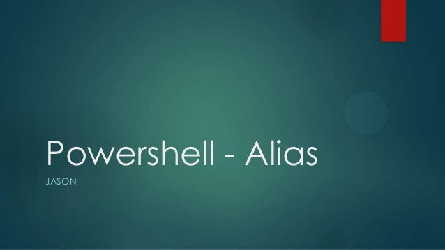 Powershell - Alias JASON
