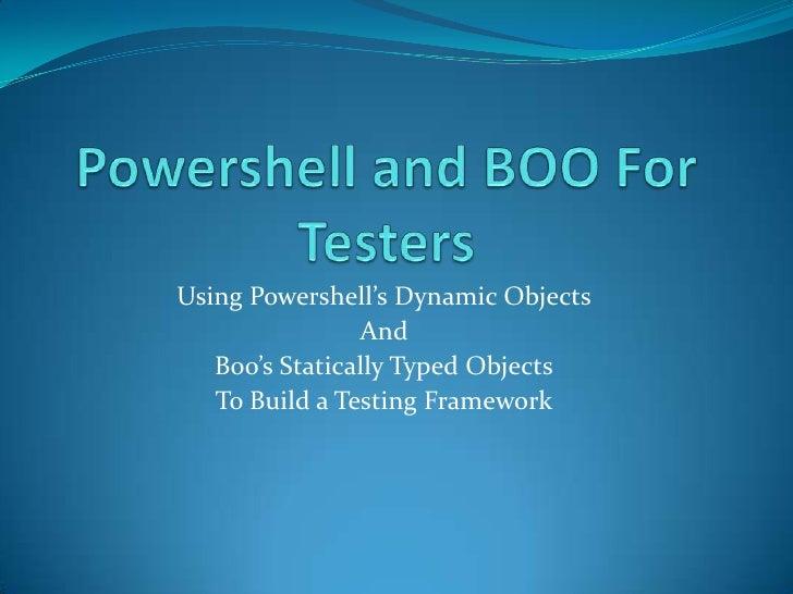Powershell And  B O O  For  Testers