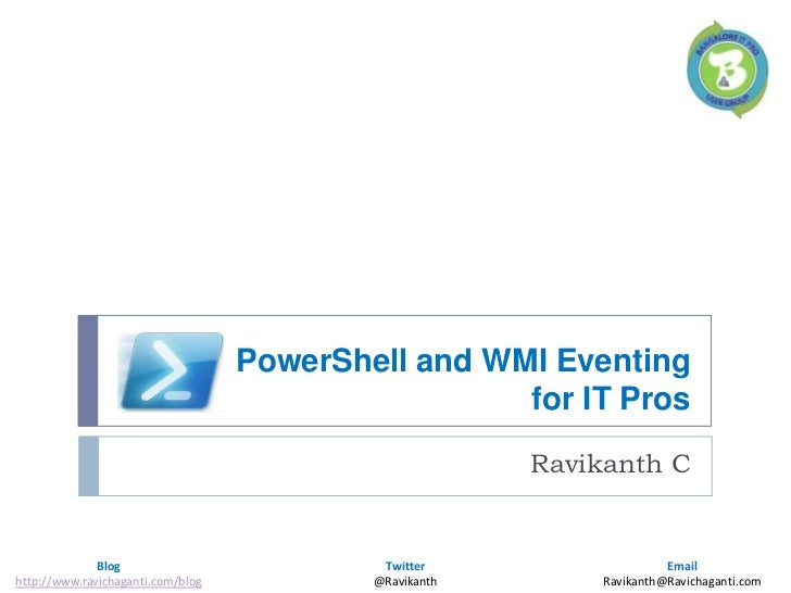 PowerShell and WMI Eventing for IT Pros<br />Ravikanth C<br />