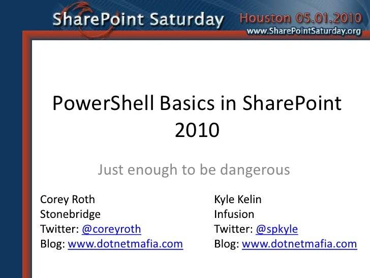 Power shell basics in sharepoint 2010 - SharePoint Saturday Houston 2010