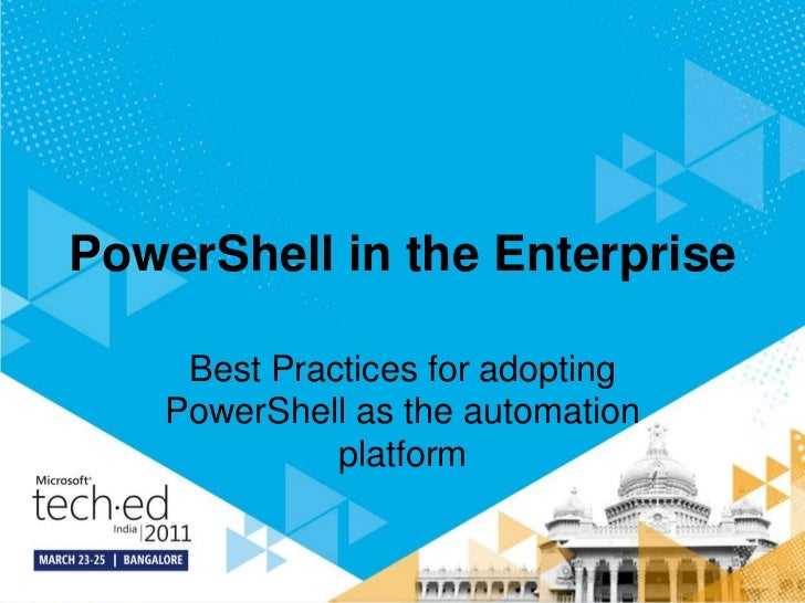 PowerShell in the enterprise - TechED India 2011