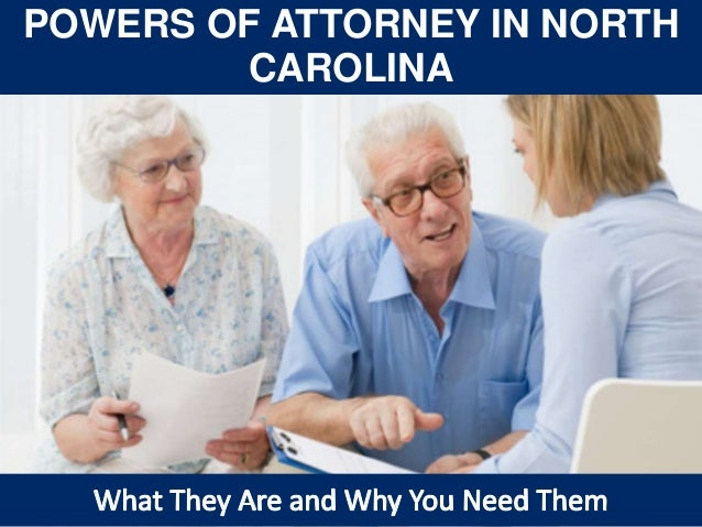 Powers of Attorney in North Carolina: What They Are and Why You Need Them