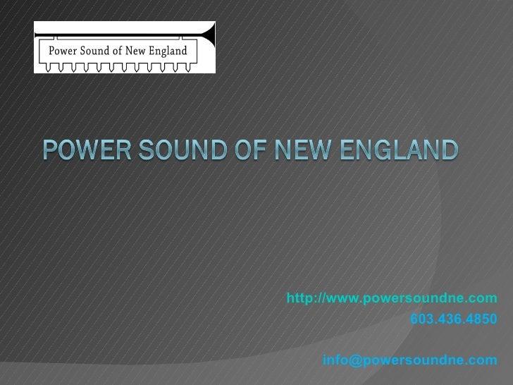 http://www.powersoundne.com                 603.436.4850    info@powersoundne.com