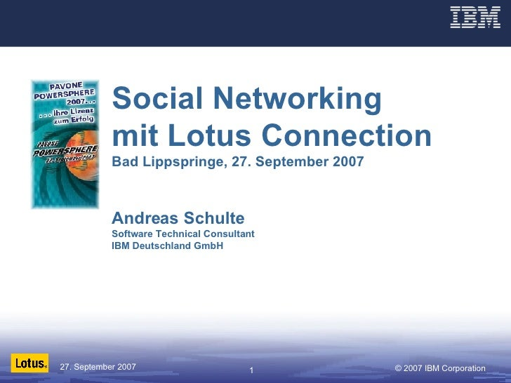 Social Networking mit Lotus Connection Bad Lippspringe, 27. September 2007 Andreas Schulte Software Technical Consultant I...