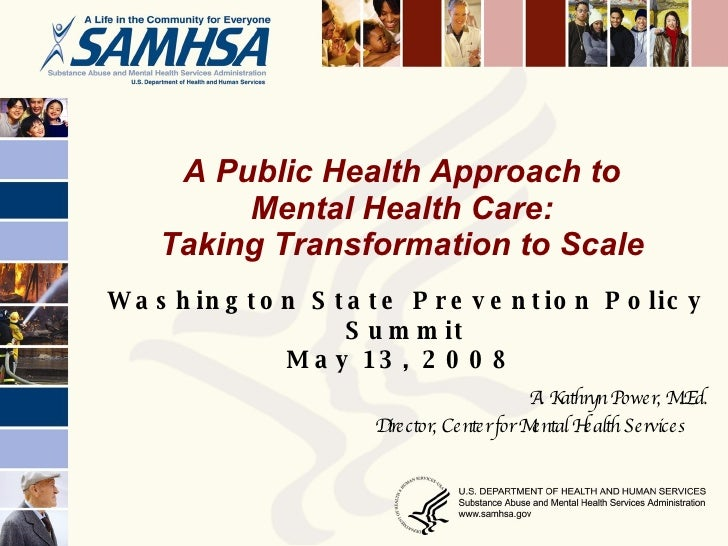 A Public Health Approach to  Mental Health Care:  Taking Transformation to Scale  Washington State Prevention Policy Summi...