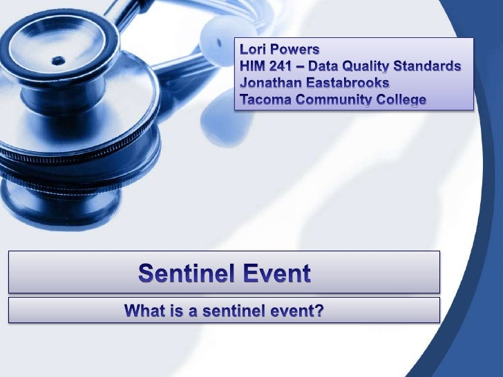 hospital sentinel event Joint commission (2011) sentinel event statistics data - root causes by   medication related events • skin issues (for hospital acquired pressure ulcers.