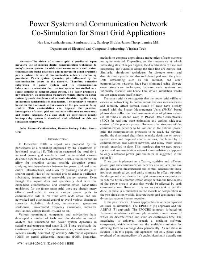 1  Power System and Communication Network Co-Simulation for Smart Grid Applications Hua Lin, Santhoshkumar Sambamoorthy, S...