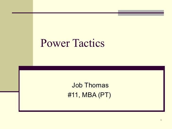 Power Tactics      Job Thomas     #11, MBA (PT)                     1