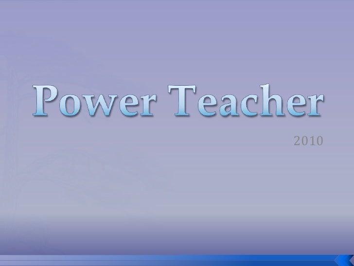 Power Teacher<br />2010<br />