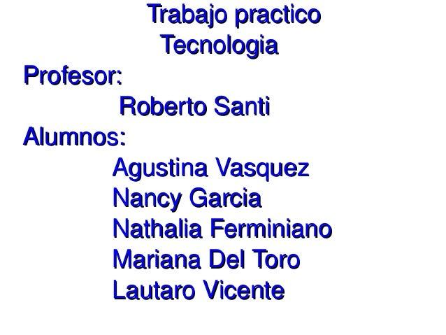 TrabajopracticoTrabajopractico TecnologiaTecnologia Pro...
