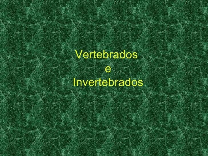 Vertebrados      eInvertebrados