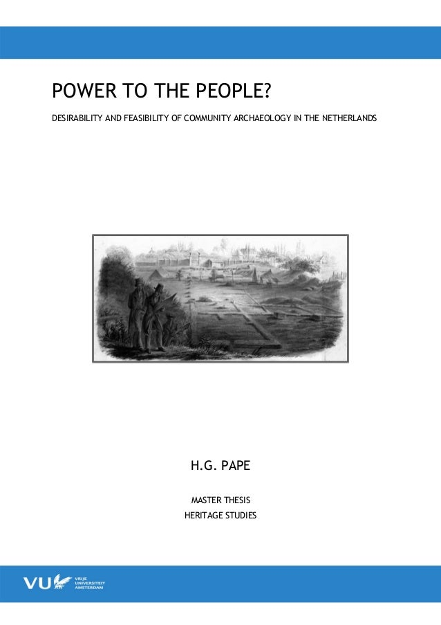 POWER TO THE PEOPLE?DESIRABILITY AND FEASIBILITY OF COMMUNITY ARCHAEOLOGY IN THE NETHERLANDS                             ...