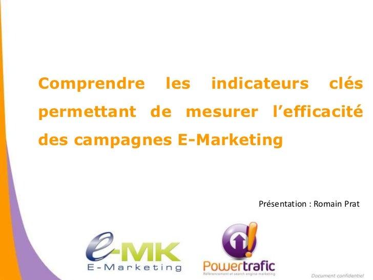 E-MK Normandie 2011 - Atelier 2 - Conduire une campagne e-marketing : Indicateurs de performance