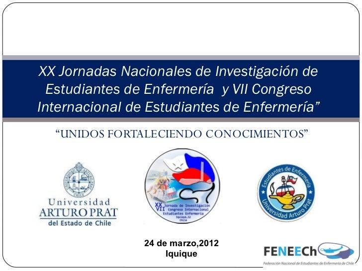XX Jornadas Nacionales de Investigación de  Estudiantes de Enfermería y VII CongresoInternacional de Estudiantes de Enferm...