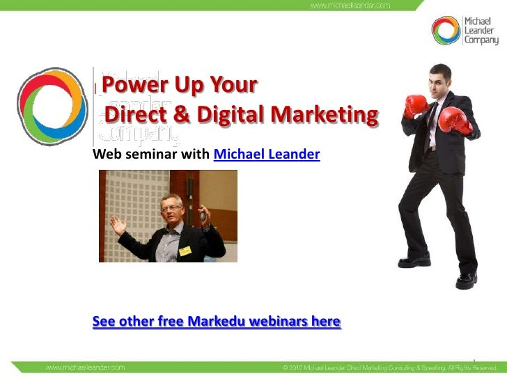 |   Power Up Your    Direct & Digital MarketingWeb seminar with Michael LeanderSee other free Markedu webinars here       ...